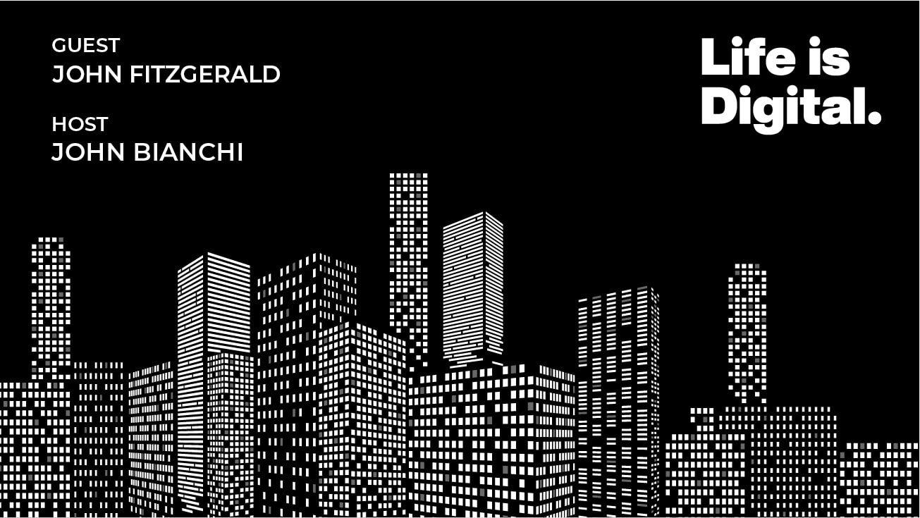 Life is Digital Podcast Guest John Fitzgerald